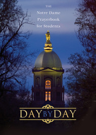 Day By Day, The Notre Dame Prayerbook for Students