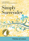 Simply Surrender by Therese of Lisieux