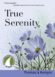 True Serenity by Thomas a Kempis
