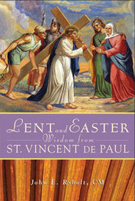 Lent and Easter Wisdom,  St. Vincent de Paul