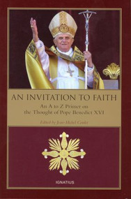 An Invitation to Faith from  A to Z by  Pope Benedict XVI