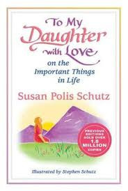 This beautiful book expresses the pride, hope, and love that every parent feels for a daughter. Stephen Schutz's sensitive illustrations accompany Susan's heartfelt poems and words of advice in this book that parents and daughters everywhere have come to cherish. Paperback ~ 96 pages