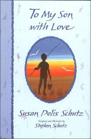 With eloquent verse, Susan Polis Schutz expresses her feelings as a parent and shares her wisdom with her sons. When paired with her husband Stephen's artwork, Susan's words embrace the love hope, and concerns that every parent feels for a son. Popular poetry written for and about her son, with illustrations by her husband.  Softback,  96 pages