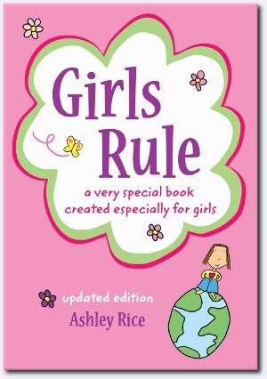 """A very special book created especially for girls!  Anything is possible when you believe in yourself! Follow Penelope J. Miller as she narrates this book and leads you on an awesome journey to your greatest dreams. she'll show you how to have confidence, be a good friend, and celebrate what it means to be a girl in this world. She'll cheer you one, support your efforts, point out your strengths, and show you all you can be! Softback,  64 pages. Green ribbon bookmark with """"Girls Rule"""" medal attached ~ Ashley Rice"""