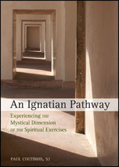 "Enter a different doorway to the Exercises...A companion to the Spiritual Exercises, An Ignatian Pathway. An Ignatian Pathway was written specifically to help readers enter into an experience with the Divine, an approach that amplifies the easily overlooked mystical dimension of Ignatian spirituality. 5"" x 7"" Paperback ~ 136 Pages"