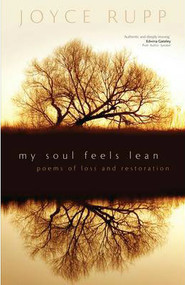 My Soul Feels Lean by Joyce Rupp