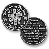"Pocket Tokens are made of genuine pewter with a design on both the front and back Tokens are 1 1/4""  diameter Front side: The Lord is my Shepherd, I shall not want, Backside: You make me lie down in green pastures...."