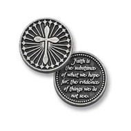 "Pocket Tokens are made of genuine pewter with a design on both the front and back  Tokens are 1 1/4""  diameter  ""Faith is the substance of what we hope for, the evidence of things we do not see"""