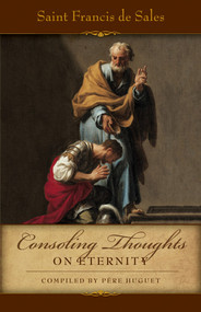 Consoling Thoughts on Eternity, St. Francis de Sales
