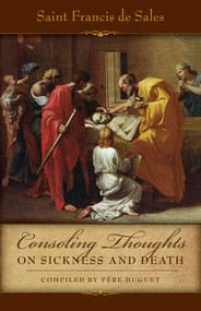 Consoling Thoughts on Sickness and Death, St. Francis de Sales