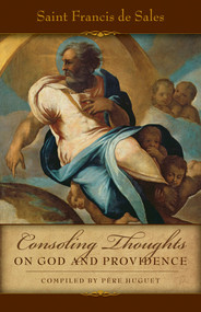 Consoling Thoughts on God and Providence, St. Francis de Sales