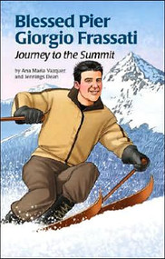 Blessed Pier Giorgio Frassati- Journey to the Summit