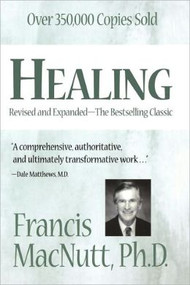 Healing by Francis MacNutt, Ph.D.