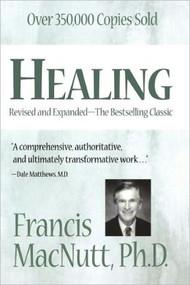 Healing by Francis MacNutt, Ph.D.