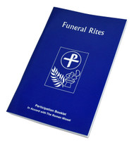 Contains sections from the Order of Christian Funerals Vigil for the Deceased and Rite of Committal. It also includes General Norms for Catholic Funerals. 80 pages~4 3/8 X 6 3/4~Blue paperback.
