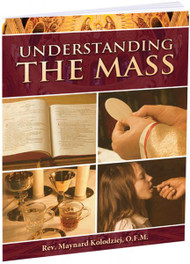 Understanding the Mass by Rev. Maynard Kolodziej, O.F.M.,