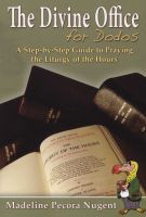 "The Divine Office for Dodos is a step-by-step guide to praying the official prayer of the Church, the Liturgy of the Hours. For those who want to pray the Liturgy of the Hours correctly and completely, The Divine Office for Dodos contains over 90 detailed lessons with questions, helpful hints, and practice sessions presented in a simple style. The Divine Office for Dodos contains everything you need to know to be able to pray the Liturgy of the Hours with confidence.. 5 1/4"" x 7 3/4"", 272 pages, Softcover"