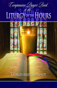 Companion Prayerbook to the Liturgy of the Hours