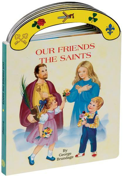 """Ideal book for young children. A sturdy book that will stand up to wear and tear,it provides clear, simple text to introduce children to the best loved saints. With full-color illustrations and a """"carry-along"""" handle.  6"""" x 8 1/2"""" ~ 16 pages"""