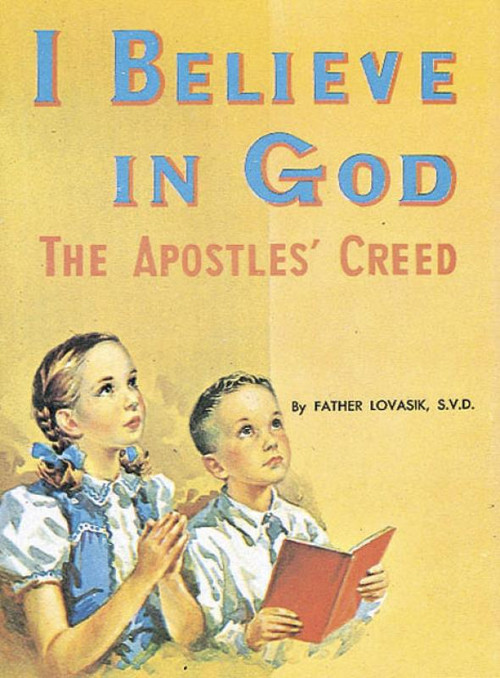 St Joseph Picture Books ~ An explanation of the Apostles' Creed in full color. Part of a magnificent series of religious books that will help children better understand the Catholic faith. Simply written by Rev. Lawrence G. Lovasik, S.V.D.  5 1/2 X 7 3/8 ~ Paperback 32 pages