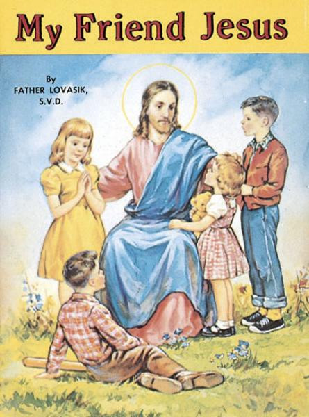 St Joseph Picture Books ~ Helps children to see that Jesus is their faithful companion. Illustrated in full color. Part of a magnificent series of religious books that will help celebrate God's love for us and help all children better understand the Catholic faith. Simply written by Rev. Lawrence G. Lovasik, S.V.D. and illustrated in full color. 5 1/2 X 7 3/8 ~ Paperback