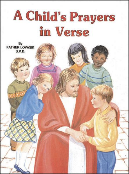 St Joseph Picture Books ~ Simple rhyming prayers for children. Full-color illustrations. Beautifully illustrated in full color. Part of a magnificent series of religious books that will help celebrate God's love for us and help children better understand the Catholic faith.  Simply written by Rev. Lawrence G. Lovasik, S.V.D.   5 1/2 X 7 3/8 ~ Paperback ~ 32 pages