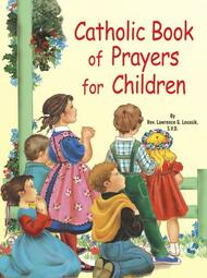 St. Joseph Picture Books ~ A treasury of essential prayers for young believers. Beautifully illustrated in full color. Part of a magnificent series of religious books that will help celebrate God's love for us and help children better understand the Catholic faith. 5 1/2 X 7 3/8 ~ Paperback ~ 32 pages. Simply written by Rev. Lawrence G. Lovasik, S.V.D.