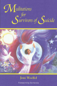 Meditations for Survivors of Suicide by Joni Woelfel
