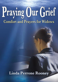 Praying Our Grief by Linda Perrone Rooney