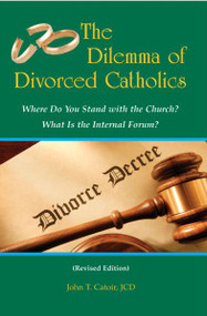 The Dilemma of Divorced Catholics by John T. Catoir, JCD