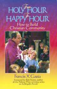 From Holy Hour to Happy Hour by Father Frank Gaeta