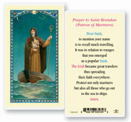 St. Brendan is the Patron Saint of Mariners. Clear, laminated Italian holy card. Features World Famous Fratelli-Bonella Artwork. 2.5'' x 4.5''
