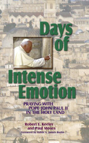 Days Of Intense Emotion by Praying With Pope John Paul II in the Holy Land