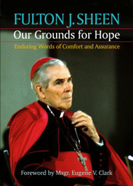 Our Grounds For Hope, Enduring Words of Comfort and Assurance