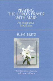 Praying The Lords Prayer With Mary