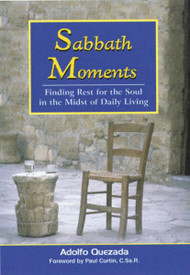 Sabbath Moments: Finding Rest for the Soul in the Midst of Daily Living