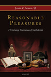 Reasonable Pleasures by James V. Schall, S.J.