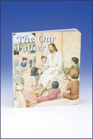 """The Our Father is explained for children ages 3-5. 6""""x 7"""" Board book"""
