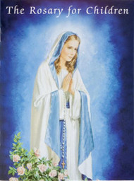 "Catholic Classic for Children, The Rosary. Illustrated paperback. 5""x 7"" 32 pages. Full color. Softcover."