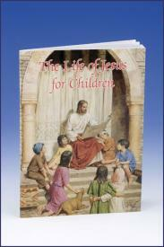 The Life of Christ for Children