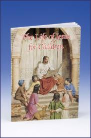 "The Life of Jesus, Catholic Classics for Children 5""x 7""  32 pages. Full Cover. Softcover. Minimum 10 copies per title."