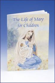 The Life of Mary for Children Author Sr. Karen Cavanaugh 32 pages Full cover