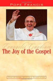 Pope Francis, Evangelii Gaudium The Joy of the Gospel