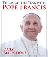 Through the Year with Pope Francis, Daily Reflections