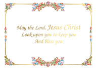 """May the Lord, Jesus Christ, look upon you to keep you and bless you"". 4"" x 5 1/2"". 25 per box (Gold Foil). Blank Inside"