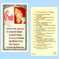 "Serenity Prayer in full color. A Thought for Today on reverse side. Clear hard lamination. Size: 2-1/2"" x 4-1/2""."