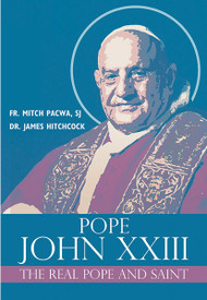 Pope John XXIII, The Real Saint and Pope