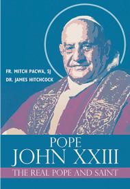 Pope John XXIII, The Real Saint and Pope