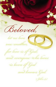 """Beloved Let us Love One Another, for Love is of God, and Everyone Who Loves is Born of God and Knows God."" 1 John 4:7. Standard Wedding Bulletins ~ Bulletin is shown folded (8.5"" x 5.5""), exactly as people will see it. Packaged flat 8.5"" x 11"" ; Shrink wrapped in packages of 100."