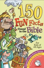 150  Fun Facts Found in the Bible by Bernadette McCarver Snyder